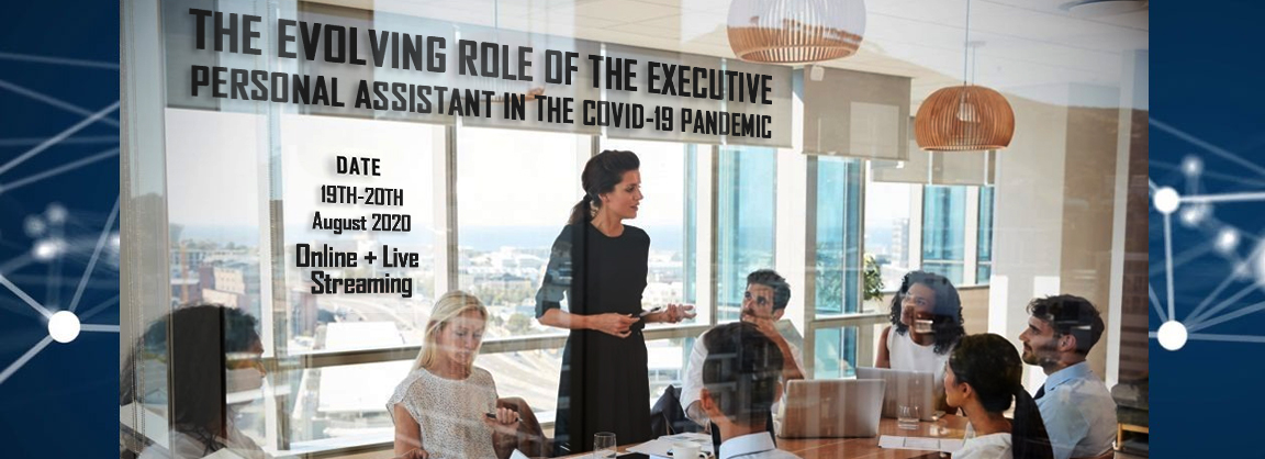 The Evolving Role of the Executive Personal Assistant in the Covid-19 Pandemic